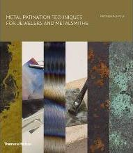 Metal Patination Techniques for Jewelers and Metalsmiths