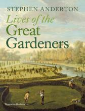 The Lives of the Great Gardeners