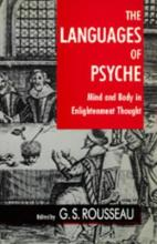 The Languages of Psyche  Mind and Body in Enlightenment Thought
