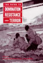 The Paths to Domination, Resistance and Terror