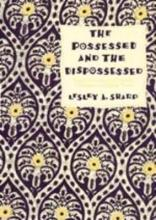 The Possessed and the Dispossessed