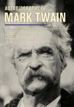 Autobiography of Mark Twain: Volume 3