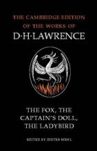 The Cambridge Edition of the Works of D. H. Lawrence: The Fox, The Captain's Doll, The Ladybird