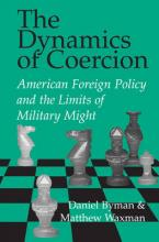 RAND Studies in Policy Analysis: The Dynamics of Coercion: American Foreign Policy and the Limits of Military Might