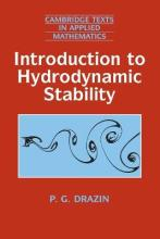 Cambridge Texts in Applied Mathematics: Introduction to Hydrodynamic Stability Series Number 32