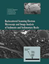 Backscattered Scanning Electron Microscopy and Image Analysis of Sediments and Sedimentary Rocks