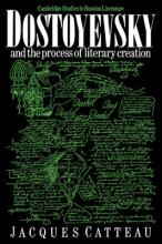 Dostoyevsky and the Process of Literary Creation