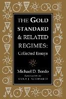 Studies in Macroeconomic History: The Gold Standard and Related Regimes: Collected Essays