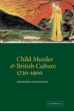 Child Murder and British Culture, 1720 -1900
