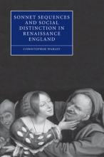 Cambridge Studies in Renaissance Literature and Culture: Sonnet Sequences and Social Distinction in Renaissance England Series Number 49