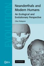Cambridge Studies in Biological and Evolutionary Anthropology: Neanderthals and Modern Humans: An Ecological and Evolutionary Perspective Series Number 38