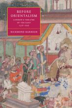 Cambridge Studies in Renaissance Literature and Culture: Before Orientalism: London's Theatre of the East, 1576-1626 Series Number 45