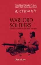 Contemporary China Institute Publications: Warlord Soldiers: Chinese Common Soldiers 1911-1937