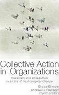 Communication, Society and Politics: Collective Action in Organizations: Interaction and Engagement in an Era of Technological Change