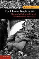 New Approaches to Asian History: The Chinese People at War: Human Suffering and Social Transformation, 1937-1945 Series Number 6