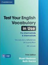 Test Your English Vocabulary in Use Pre-intermediate and Intermediate with Answers