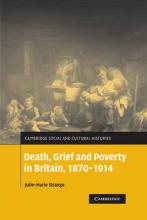 Death, Grief and Poverty in Britain, 1870-1914