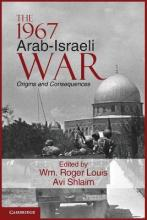 Cambridge Middle East Studies: The 1967 Arab-Israeli War: Origins and Consequences Series Number 36
