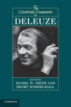 Cambridge Companions to Philosophy: The Cambridge Companion to Deleuze