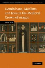 Dominicans, Muslims and Jews in the Medieval Crown of Aragon