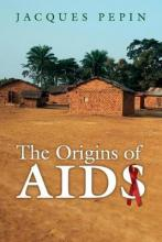 The Origins of AIDS