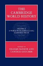 The Cambridge World History 7 Volume Hardback Set in 9 Pieces: A World with Agriculture, 12,000 BCE-500 CE Volume 2