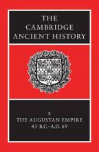 The The Cambridge Ancient History: The Cambridge Ancient History Augustan Empire, 43 BC-AD 69 v. 10