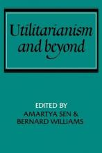 Utilitarianism and Beyond