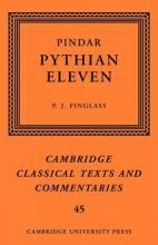 Cambridge Classical Texts and Commentaries: Pindar: 'Pythian Eleven' Series Number 45