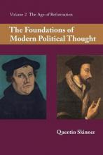 The Foundations of Modern Political Thought: Volume 2, The Age of Reformation: Age of Reformation v. 2