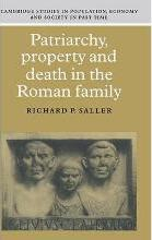Patriarchy, Property and Death in the Roman Family
