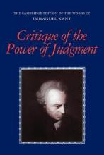 The Cambridge Edition of the Works of Immanuel Kant: Critique of the Power of Judgment