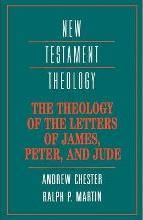 The Theology of the Letters of James, Peter, and Jude