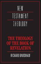 New Testament Theology: The Theology of the Book of Revelation