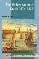 New Approaches to European History: The Modernisation of Russia, 1676-1825 Series Number 15