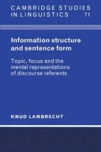 Cambridge Studies in Linguistics: Information Structure and Sentence Form: Topic, Focus, and the Mental Representations of Discourse Referents Series Number 71