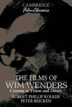 Cambridge Film Classics: The Films of Wim Wenders: Cinema as Vision and Desire