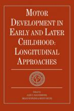 European Network on Longitudinal Studies on Individual Development: Motor Development in Early and Later Childhood: Longitudinal Approaches