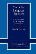 Cambridge Teacher Training and Development: Tasks for Language Teachers: A Resource Book for Training and Development