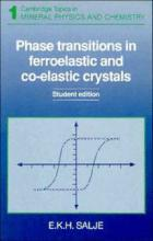 Cambridge Topics in Mineral Physics and Chemistry: Phase Transitions in Ferroelastic and Co-elastic Crystals Series Number 1