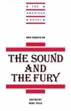 """New Essays on The """"Sound and the Fury"""""""