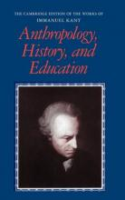 The Cambridge Edition of the Works of Immanuel Kant: Anthropology, History, and Education
