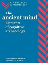 New Directions in Archaeology: The Ancient Mind: Elements of Cognitive Archaeology