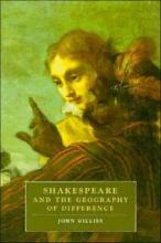 Cambridge Studies in Renaissance Literature and Culture: Shakespeare and the Geography of Difference Series Number 4