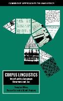Cambridge Approaches to Linguistics: Corpus Linguistics: Investigating Language Structure and Use