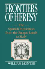 Cambridge Studies in Early Modern History: Frontiers of Heresy: The Spanish Inquisition from the Basque Lands to Sicily