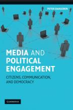 Communication, Society and Politics: Media and Political Engagement: Citizens, Communication and Democracy