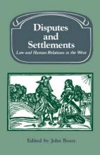 Past and Present Publications: Disputes and Settlements: Law and Human Relations in the West