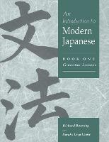 An Introduction to Modern Japanese: Grammar Lessons Volume 1