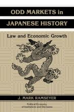 Political Economy of Institutions and Decisions: Odd Markets in Japanese History: Law and Economic Growth